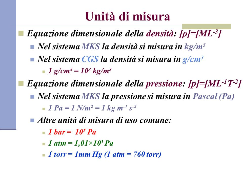 Unità di misura Equazione dimensionale della densità: [ρ]=[ML-3]